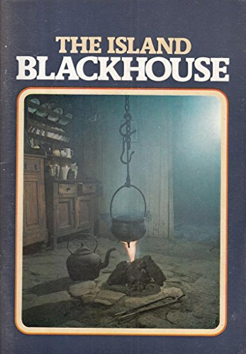"""The Island Blackhouse and a Guide to """"the Blackhouse"""", No. 42, Arnol by Alexander Fenton"""