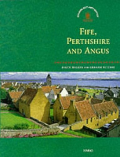 Fife, Perthshire and Angus by Royal Commission on the Ancient and Historical Monuments of Scotland