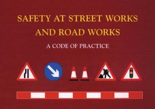 Safety at Street Works and Road Works: A Code of Practice by Environment,Transport & Regional Affairs Committee