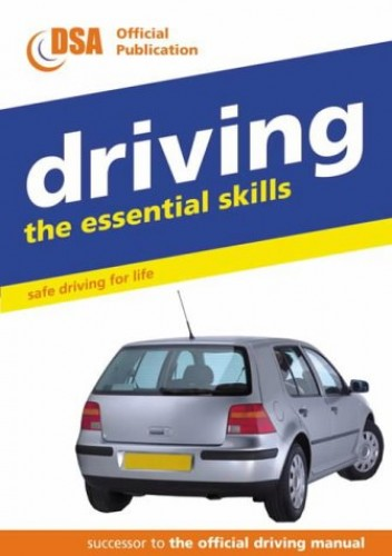 Driving - the Essential Skills: Safe Driving for Life by Driving Standards Agency (Great Britain)