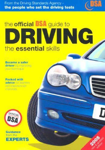 Driving: The Essential Skills: 2005 by Driving Standards Agency