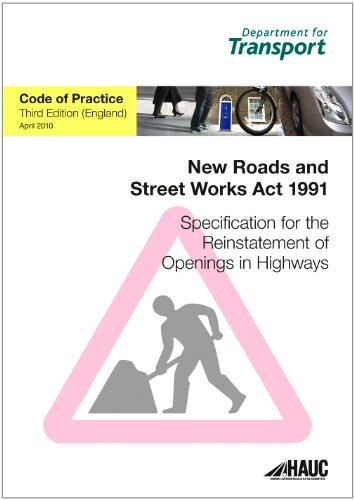 Specification for the Reinstatement of Openings in Highways: Code of Practice for England: April 2010 by Great Britain: Department for Transport