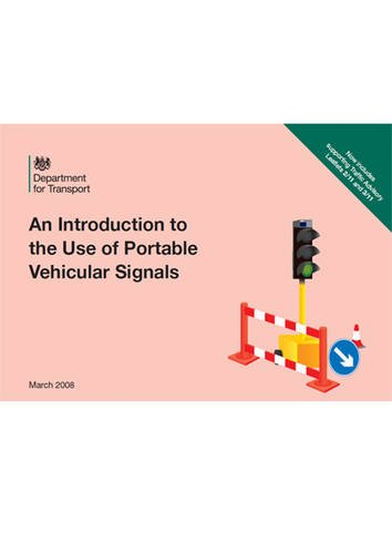 An Introduction to the Use of Portable Vehicular Signals: 2008 by Great Britain: Department for Transport