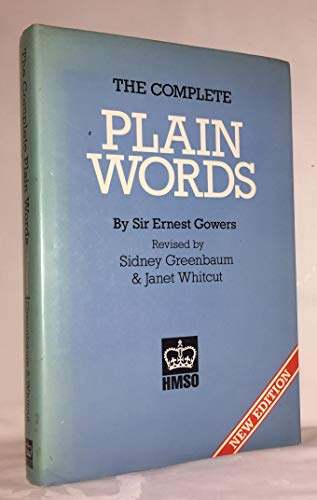 The Complete Plain Words by Ernest Gowers