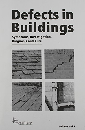 Defects in Buildings: Symptoms, Investigation, Diagnosis and Cure by Carillion Services