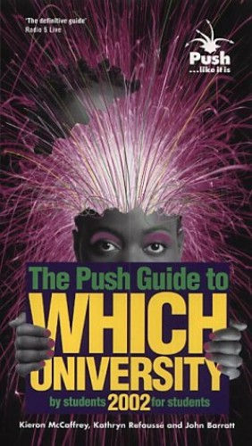 The Push Guide to Which University: 2002 by Kieron McCaffrey