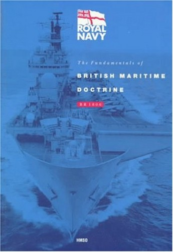 The Fundamentals of British Maritime Doctrine by Great Britain. Ministry of Defence