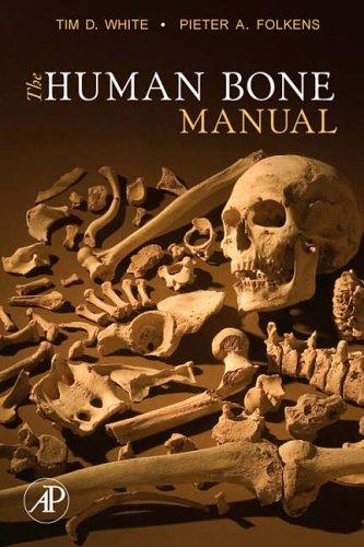 The Human Bone Manual by Tim D. White