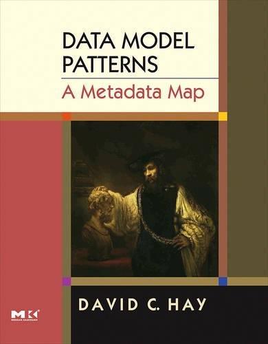 Data Model Patterns: A Metadata Map by David C. Hay
