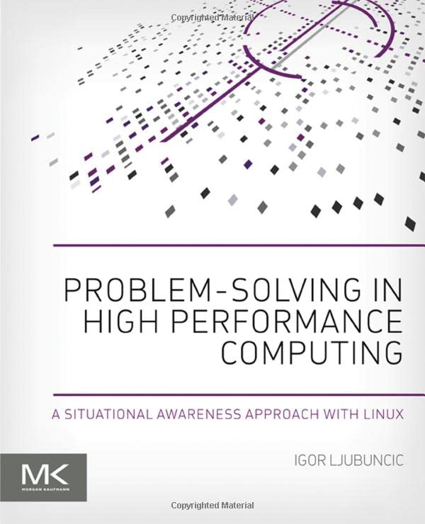 Problem-Solving in High Performance Computing: A Situational Awareness Approach with Linux by Igor Ljubuncic