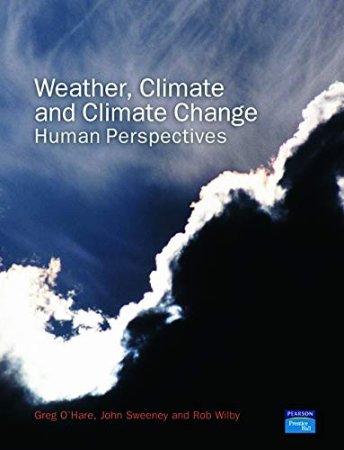 Weather, Climate and Climate Change: Human Perspectives by Greg O'Hare