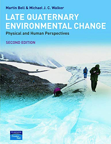 Late Quaternary Environmental Change: Physical and Human Perspectives by Martin Bell