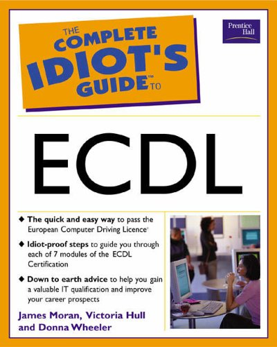 The Complete Idiot's Guide to ECDL by James Moran