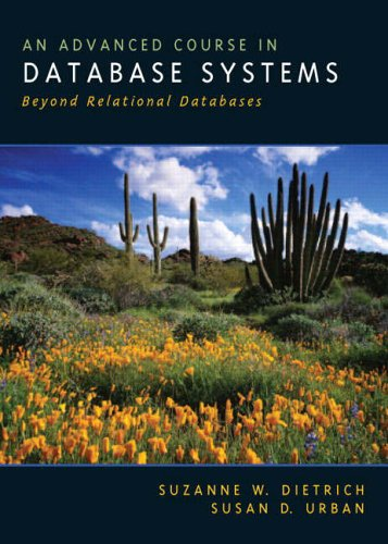 An Advanced Course in Databases Systems: Beyond Relational Databases by Susan Urban