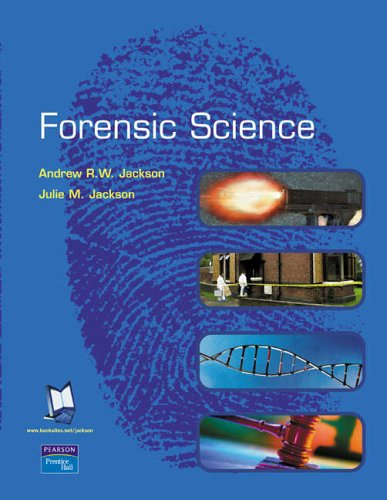 Forensic Science by Andrew R. W. Jackson