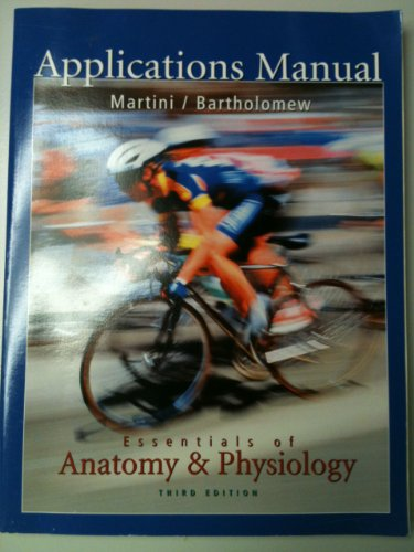 Essentials of Anatomy and Physiology: Applications Manual by Frederic H. Martini