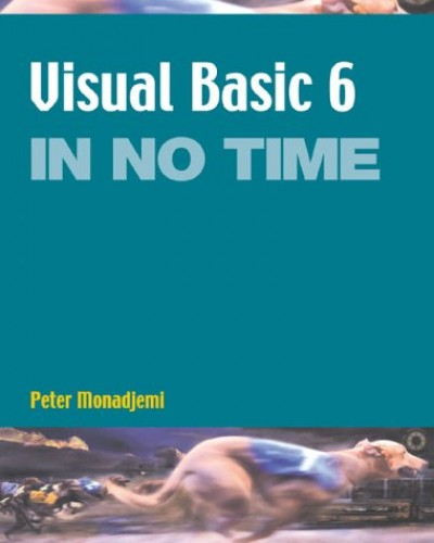 Visual Basic 6 in No Time by Peter Monadjemi