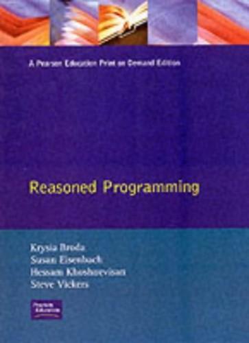Reasoned Programming by Krysia B. Broda