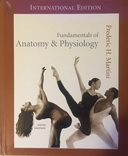 Fundamentals of Anatomy and Physiology by Frederic H. Martini