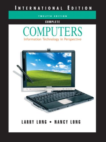 Computers: Information Technology in Perspective by Nancy Long