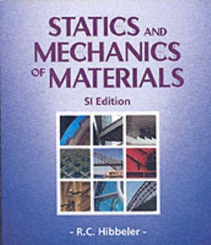 Statics and Mechanics of Materials SI by R.C. Hibbeler