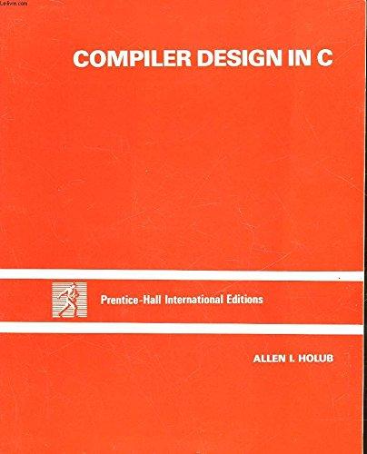 Compiler Design in C by Allen I. Holub