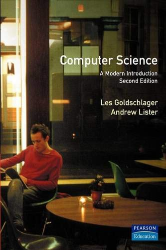 Computer Science: A Modern Introduction by Les Goldschlager