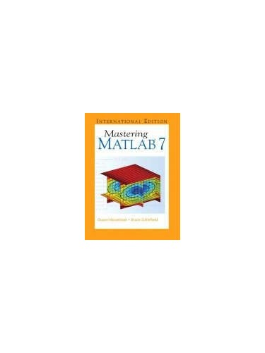 Mastering Matlab 7 by Bruce L. Littlefield