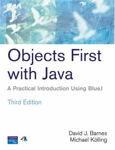 Objects First with Java: A Practical Introduction Using BlueJ by Michael Kolling