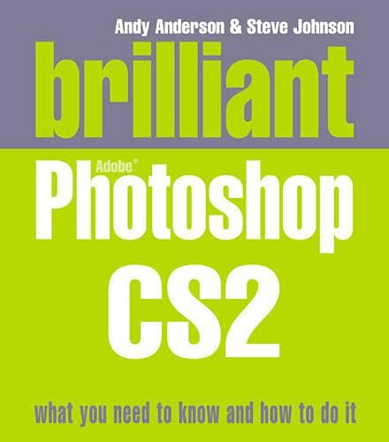 Brilliant Photoshop CS2 by Andy Anderson