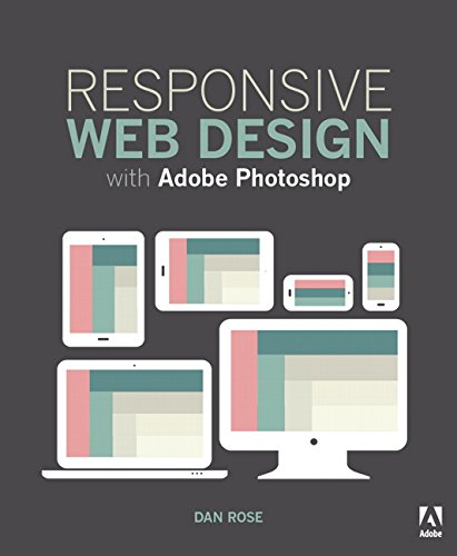 Responsive Web Design with Adobe Photoshop by Dan Rose