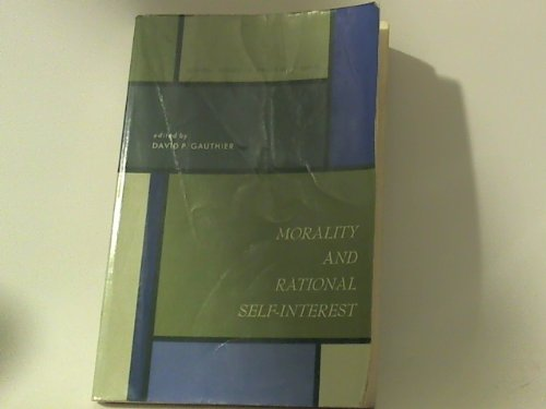 Morality and Rational Self-interest by David P. Gauthier