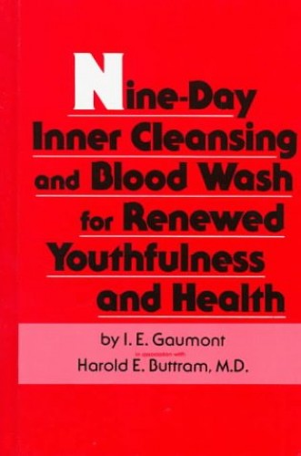 9 Days of Inner Cleansing and Blood Wash for Renewed Youthfulness and Health by I.E. Gaumont