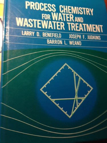 Process Chemistry for Water and Wastewater Treatment by Larry D. Benefield