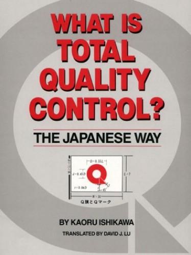 What is Total Quality Control?: The Japanese Way by Kaoru Ishikawa