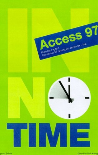 Access 97 In No Time by Ignatz Schels