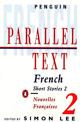Parallel Text: French Short Stories: Nouvelles Francaises: v. 2 by