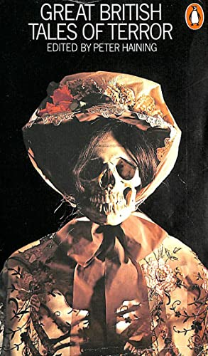 Great Tales of Terror: Gothic Stories of Horror and Romance, 1765-1840: v. 1: Britain by Peter Haining