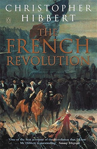 The French Revolution by Christopher Hibbert
