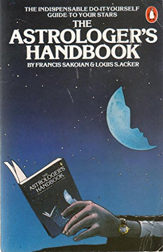 The Astrologer's Handbook by Frances Sakoian