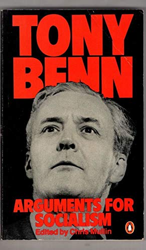 Arguments for Socialism by Tony Benn