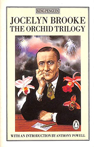 "The Orchid Trilogy: ""Military Orchid"", ""Mine of Serpents"" and ""Goose Cathedral"" by Jocelyn Brooke"