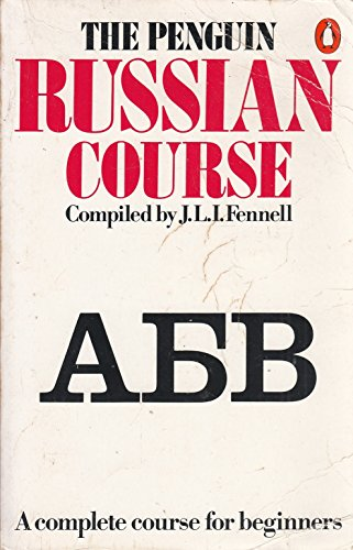The Penguin Russian Course by John L.I. Fennell