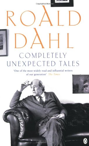 """Completely Unexpected Tales: """"Tales of the Unexpected"""" and """"More Tales of the Unexpected"""" by Roald Dahl"""