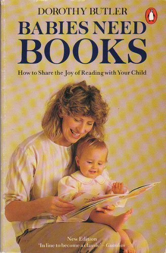Babies Need Books by Dorothy Butler