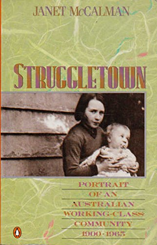 Struggletown: Portrait of an Australian Working-Class Community by Janet McCalman