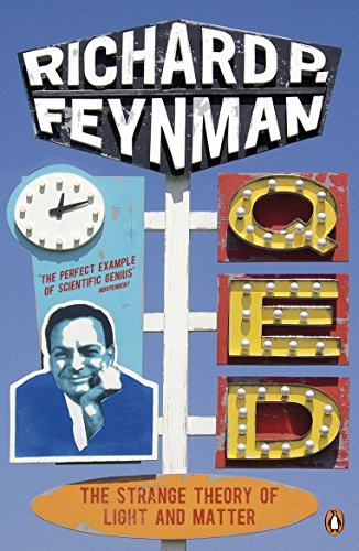 Q.E.D.: The Strange Theory of Light and Matter by Richard P. Feynman