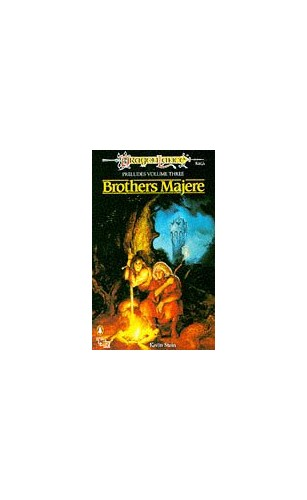 Dragonlance Preludes: v. 3: Brothers Majere by Kevin Stein