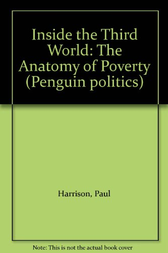Inside the Third World: An Anatomy of Poverty by Paul Harrison