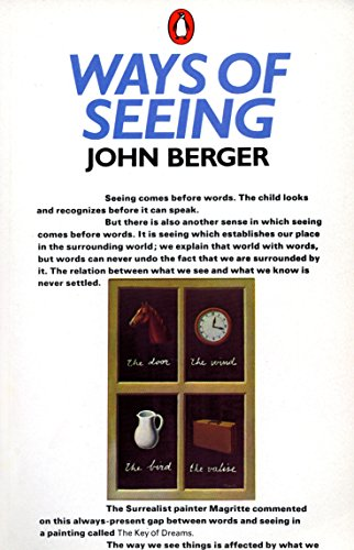 """Ways of Seeing"": Based on the BBC Television Series: Based on the BBC Television Series by John Berger"